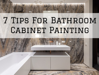 7 Tips For Bathroom Cabinet Painting in Scappoose, OR