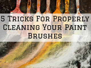 5 Tricks For Properly Cleaning Your Paint Brushes in Scappoose, OR