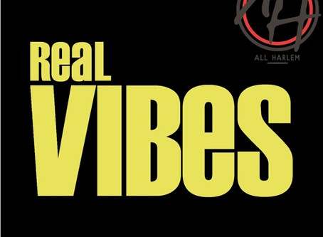 All Harlem Presents: REAL VIBES