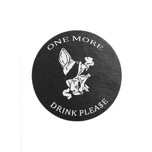 One More Drink Please Coaster