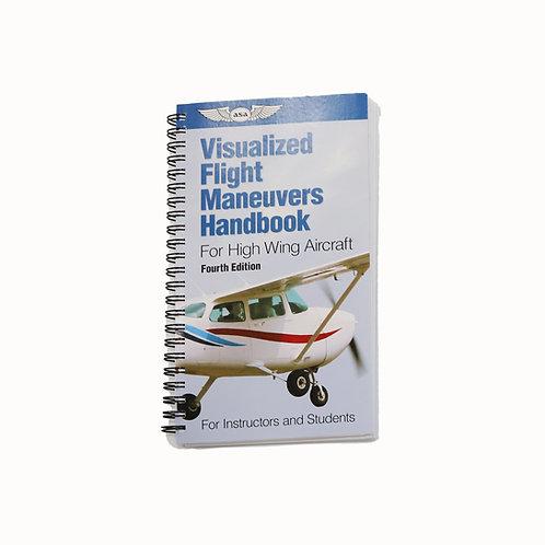 ASA VISUALIZED FLIGHT MANEUVERS HANDBOOK HIGH WING AIRCRAFT