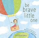 be brave little one.jpg