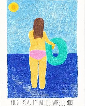 Mon rêve c'était de faire du surf