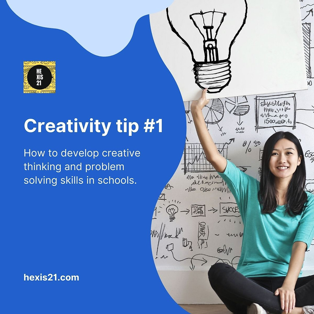 How to develop creative thinking and problem solving in schools, hexis21, hannah young, creative thinking, problem solving, critical thinking, design thinking, 21st century skills