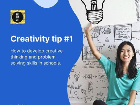 Creativity Tip #1: How to integrate creative thinking & problem solving into the classroom.