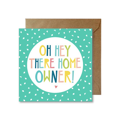 HEY THERE HOME OWNER CARD