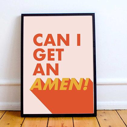 'Can I get an AMEN!' Print