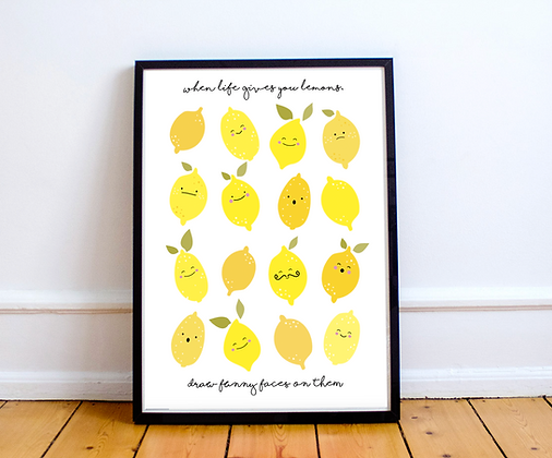 'When Life Gives You Lemons' Print