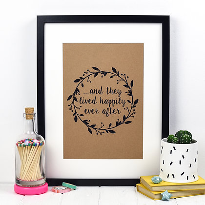 HAPPILY EVER AFTER A4 PRINT