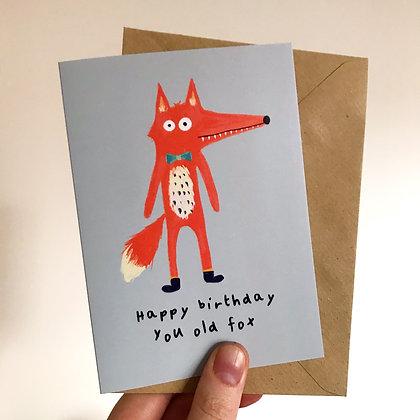 'Happy Birthday you old Fox' Birthday Card