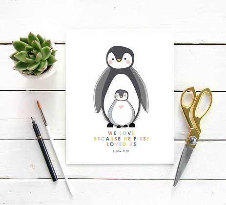 We love because He first loved us - 1 John 4:19 - Penguin Print