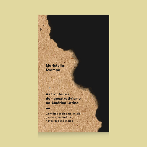 As fronteiras do neoextrativismo na América Latina