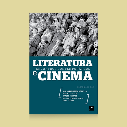 Literatura e cinema: encontros contemporâneos