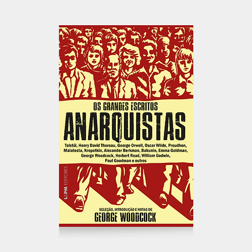 Os grandes escritos anarquistas