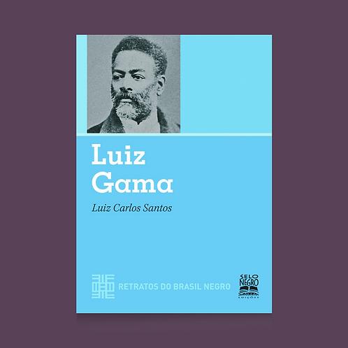 LUIZ GAMA - RETRATOS DO BRASIL NEGRO