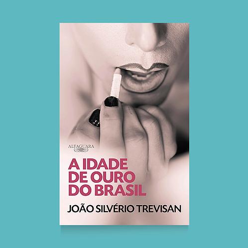 A Idade de Ouro do Brasil
