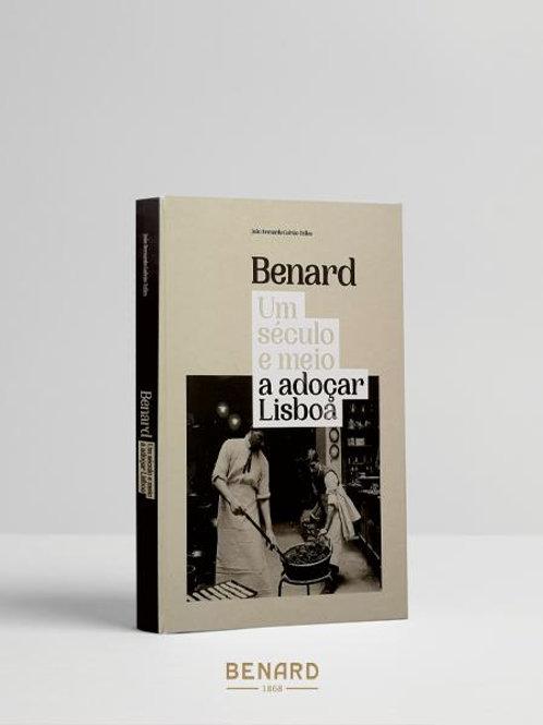 Benard, Um século e meio a adoçar Lisboa