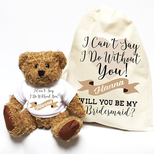 I Can't Say I Do Without You Bridesmaid Bear and Bag