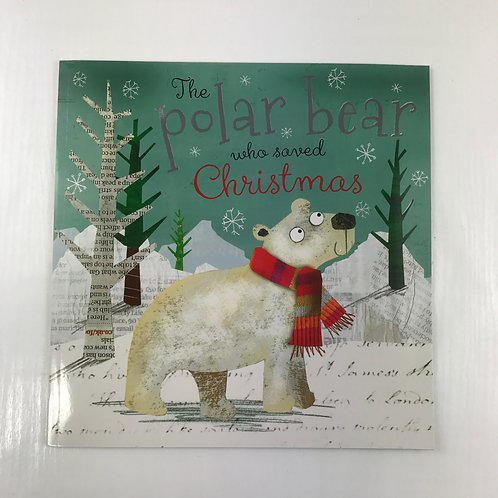 The Polar Bear Who Saved Christmas Book