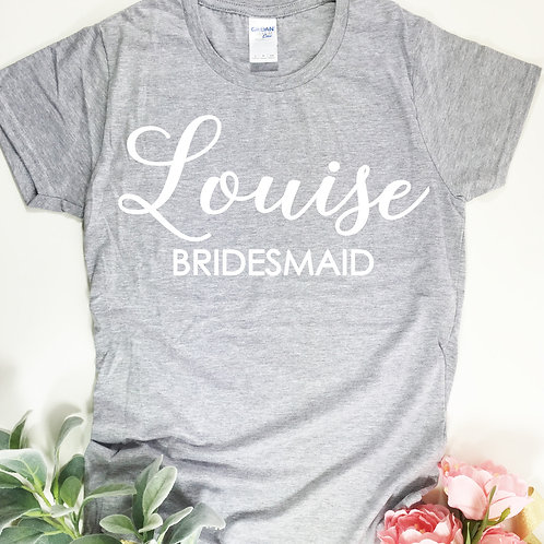 T shirt for the Bridesmaid. Wedding morning or Hen Party gift idea.
