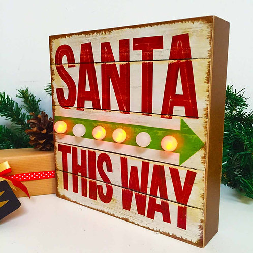 Santa This Way Light up sign
