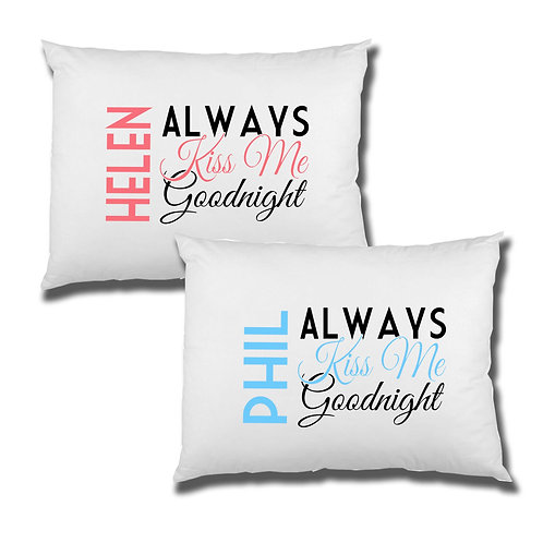 Always Kiss Me Goodnight Pillowcase set
