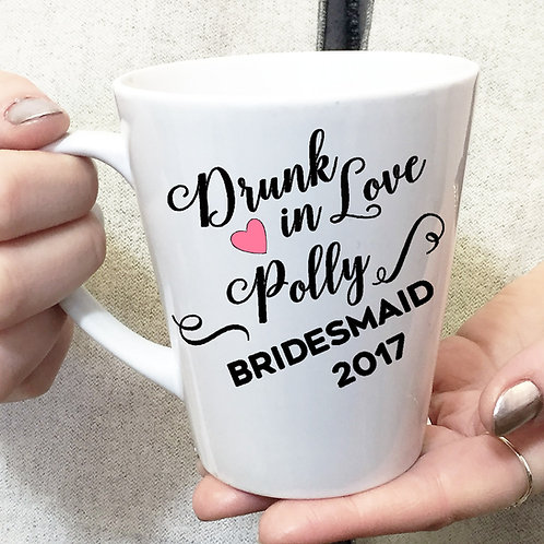 Drunk in Love Bridesmaid ceramic mug.