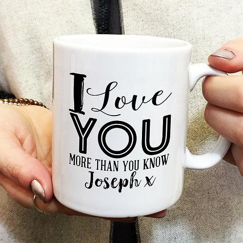 I Love You More Than You Know Valentines Mug