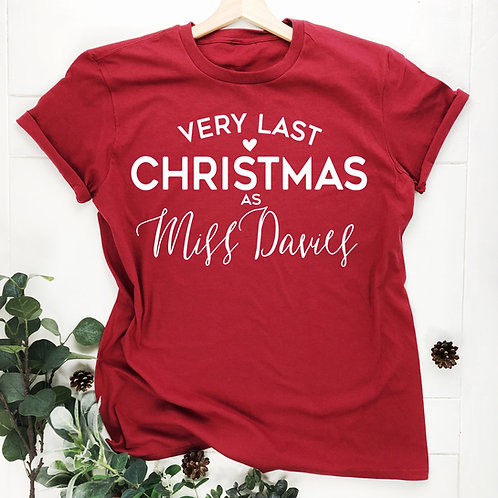 Last Christmas as a Miss T shirt.
