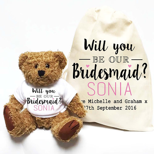 Will you be our Bridesmaid Teddy Bear.