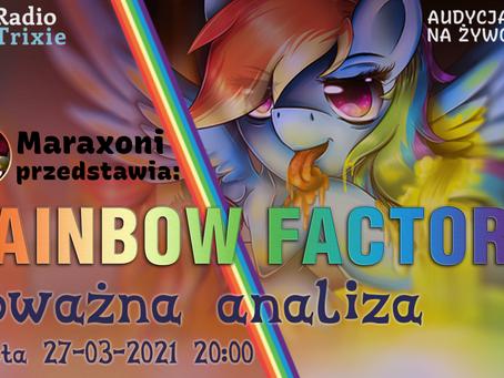 Zapowiedź audycji: Rainbow Factory - Poważna Analiza