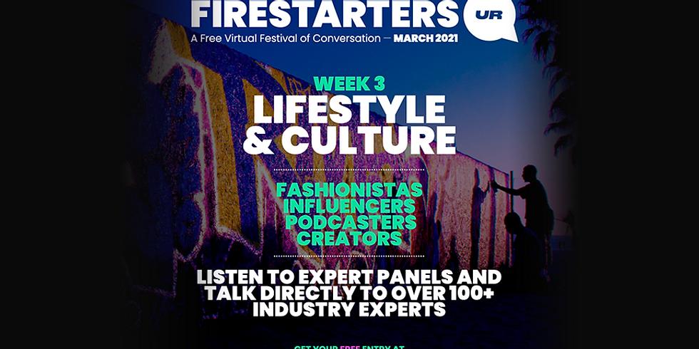 The Firestarters | Week 3 - Lifestyle & Culture