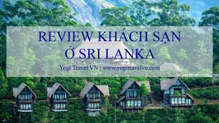 Đặt khách sạn nào khi đi du lịch Sri Lanka?  (Phần 1, Colombo, Kandy, Ella)