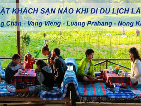 Đặt khách sạn nào khi đi du lịch Lào (Viêng Chăn, Vang Vieng, Luang Prabang, Nong Khiaw)