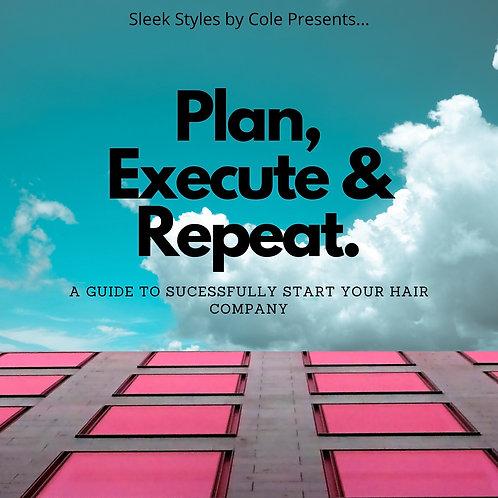 Plan, Execute & Repeat.