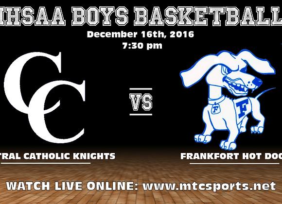 12/16/16 Central Catholic vs Frankfort - BBB