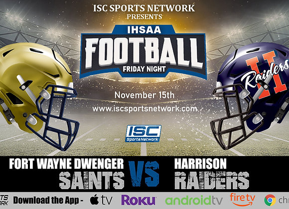 11/15/19 Fort Wayne Dwenger vs Harrison - IHSAA Football