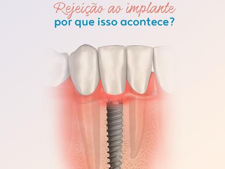 Rejeição de implantes, quando acontece??