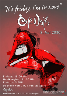 """""""It's friday, I'm in Love"""" Party im Cafe Weiß"""