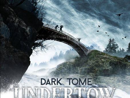 """Premiere """"Dark Tome - Undertow"""""""