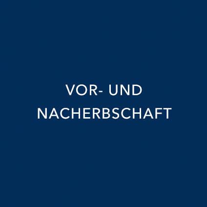 VOR- UND NACHERBSCHAFT