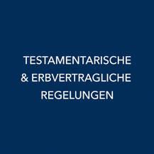 TESTAMENTARISCHE ERBVERTRAGLICHE REGELUNGEN