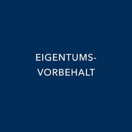 EIGENTUMSVORBEHALT
