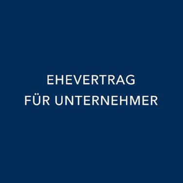 EHEVERTRAG FÜR UNTERNEHMER