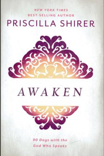 Awaken 90 Days with the God Who Speaks Priscilla Shirer Hardback Book
