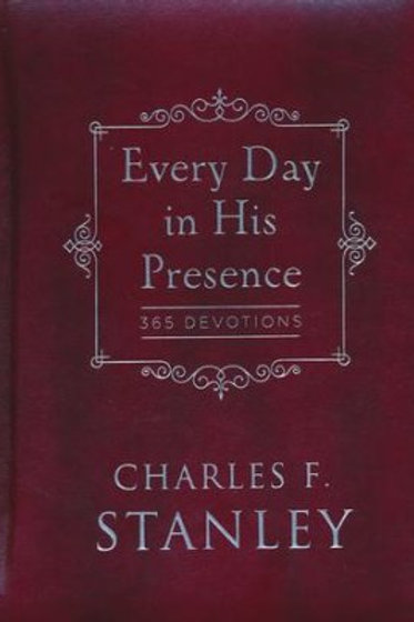 Every Day in His Presence: 365 Devotions by Charles F. Stanley