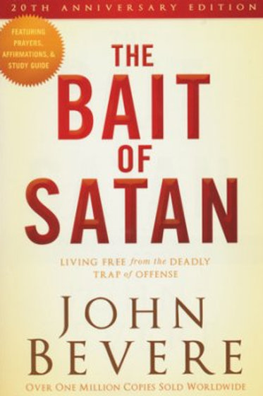 The Bait of Satan Living Free from the Deadly trap of Offense John Bevere