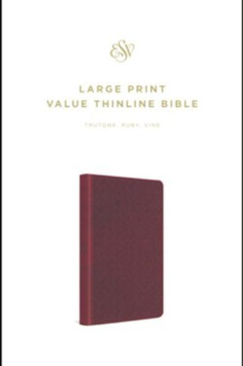 ESV Large Print Value Thinline Bible (TruTone, Ruby, Vine Design)