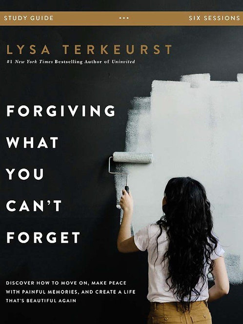 Forgiving What You Can't Forget Lysa TerKeurst Study Guide Softcover