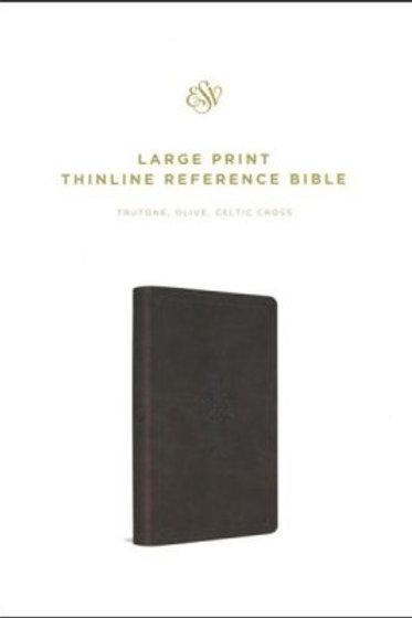 ESV Large Print Thinline Reference Bible, TruTone, Olive, Celtic Cross Design